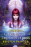 Garden of Dreams and Desires (Crescent City)