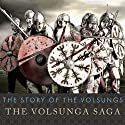 The Story of the Volsungs: The Volsunga Saga Audiobook by  Anonymous Narrated by Antony Ferguson