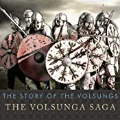 The Story of the Volsungs: The Volsunga Saga | [Anonymous]