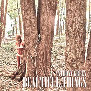 Beautiful Things by Anthony Green