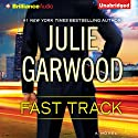 Fast Track Audiobook by Julie Garwood Narrated by Tanya Eby