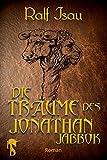 Die Tr�ume des Jonathan Jabbok: Fantastischer Roman - Teil 1 der Neschan-Trilogie (Die Neschan-Triologie)