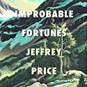 Improbable Fortunes: A Novel Audiobook by Jeffrey Price Narrated by Jonathan Davis