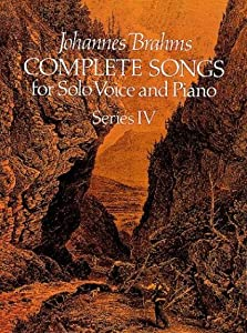 Brahms Complete Songs For Solo Voice And Piano Series Iv Vce Dover Song Collections from Dover Publications