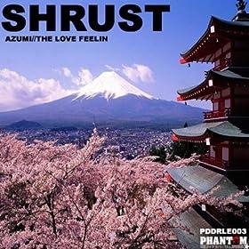 Shrust - Azumi / The Love Feelin