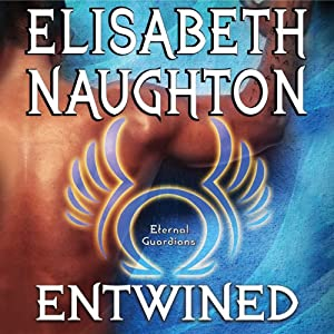 Entwined: Eternal Guardians Series, Book 2 | [Elisabeth Naughton]