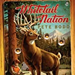 Whitetail Nation: My Season in Pursuit of the Monster Buck | Pete Bodo