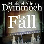 The Fall: A Thriller | Michael Allan Dymmoch