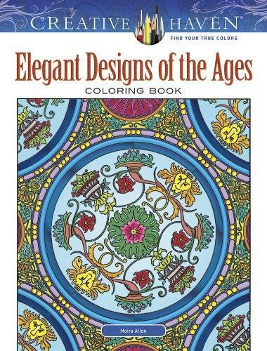 Creative Haven Elegant Designs of the Ages Coloring Book (Adult Coloring) [Allen, Moira] (Tapa Blanda)