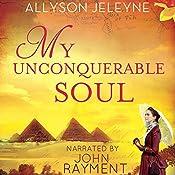 My Unconquerable Soul: Linley & Patrick, Book 2   Allyson Jeleyne