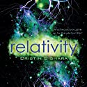 Relativity (       UNABRIDGED) by Cristin Bishara Narrated by Elizabeth Evans