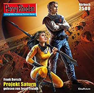 Projekt Saturn (Perry Rhodan 2500) | [Frank Borsch]