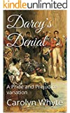 Darcy's Denial: A Pride and Prejudice variation (Denial and Deliverance Book 1)