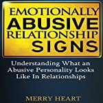 Emotionally Abusive Relationship Signs: Understanding What an Abusive Personality Looks Like in Relationships | Merry Heart