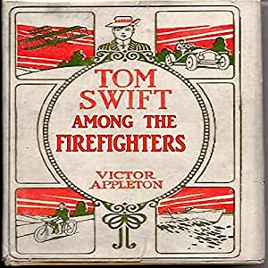 Tom Swift Among the Firefighters Audiobook