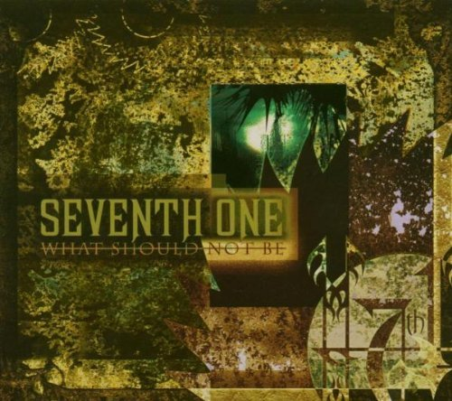 What Should Not Be by Seventh One (2008-01-01)
