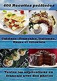 400 recettes pr�f�r�es - Cuisines Fran�aise, Italienne, Russe et Orientale: Toutes les explications en fran�ais avec des photos