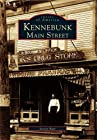 Kennebunk Main Street (Images of America (Arcadia Publishing))