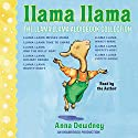 The Llama Llama Audiobook Collection: Llama Llama Misses Mama; Llama Llama Time to Share; Llama Llama and the Bully Goat; Llama Llama Holiday Drama; Llama Llama Nighty-Night; and 3 more! (       UNABRIDGED) by Anna Dewdney Narrated by Anna Dewdney