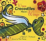 Where Crocodiles Have Wings (0823417484) by Patricia C. McKissack