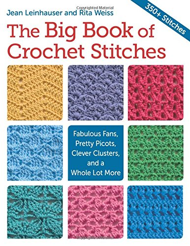 The Big Book of Crochet Stitches: Fabulous Fans, Pretty Picots, Clever Clusters and a Whole Lot More (Can You Find It Inside compare prices)