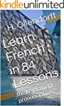 Learn French in 84 Lessons: the key t...