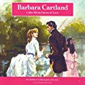 Little White Doves of Love (       UNABRIDGED) by Barbara Cartland Narrated by Jeremy Sinden