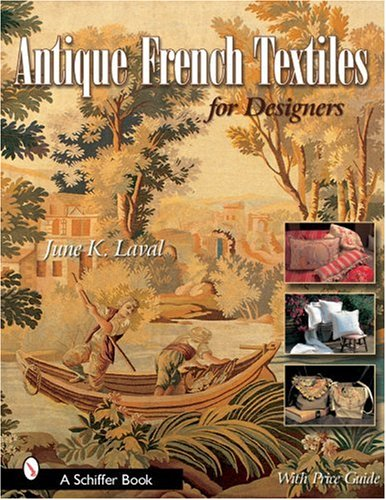 Antique French Textiles For Designers (Schiffer Book)
