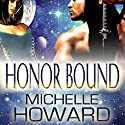 Honor Bound (       UNABRIDGED) by Michelle Howard Narrated by Michael Pauley