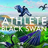 Black Swan (Deluxe Edition)by Athlete