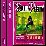 Killing Pretty | Richard Kadrey