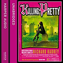 Killing Pretty (       UNABRIDGED) by Richard Kadrey Narrated by MacLeod Andrews