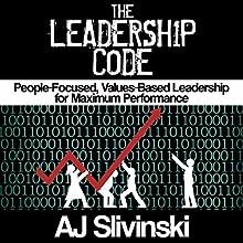The Leadership Code: People-Focused, Values-Based Leadership for Maximum Performance (       UNABRIDGED) by AJ Slivinski Narrated by Darren Stephens