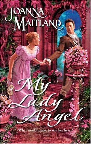 My Lady Angel (Harlequin Historical Series), JOANNA MAITLAND