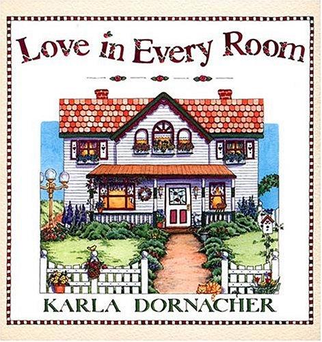 Love In Every Room, Karla Dornacher