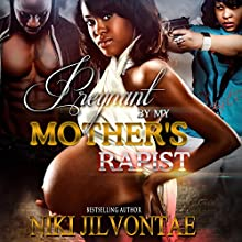 Pregnant by My Mother's Rapist Audiobook by Niki Jilvontae Narrated by Cee Scott