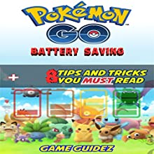 Pokemon Go: 8 Battery Saving Tips and Tricks You Must Read Audiobook by  Game Guidez Narrated by Stephanie Quinn