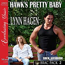 Hawk's Pretty Baby: Brac Pac 2 (       UNABRIDGED) by Lynn Hagen Narrated by Johnny East
