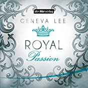 Royal Passion (Die Royals-Saga 1) | Geneva Lee