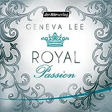 Royal Passion (Die Royals-Saga 1) Hörbuch von Geneva Lee Gesprochen von: Nora Jokhosha