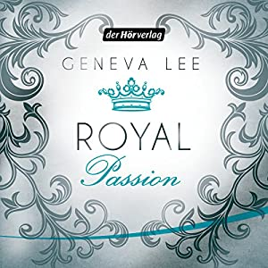 Royal Passion (Die Royals-Saga 1) Hörbuch