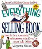 img - for The Everything Selling Book: How to Be a Successful Salesperson Even If You'Ve Never Sold Before (Everything Series) book / textbook / text book