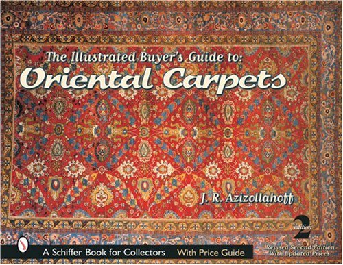 The Illustrated Buyer's Guide to Oriental Carpets (2nd Edition)