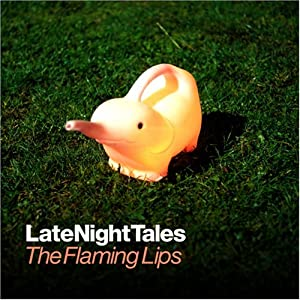 Late Night Tales - The Flaming Lips