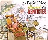 echange, troc S. Germain - Le petit dico illustré des dentistes