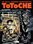 Totoche, tome 10 : Les Sinistres