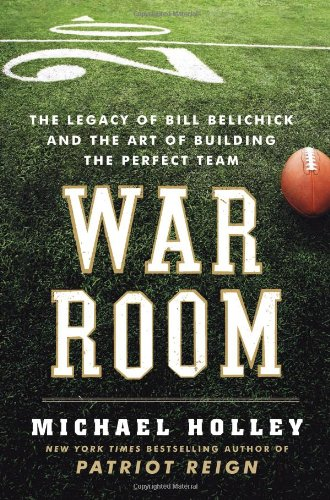 aa3366e97f War Room  The Legacy of Bill Belichick and the Art of Building the Perfect  Team