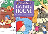 Lets Build a House: A Book About Buildings and Materials (Wonderwise)