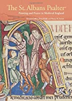 St. Albans Psalter - Painting and Prayer in Medieval England