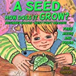 Children's Books: A Seed How Does It Grow? (Ebook with Audio) Beginner books – Best first  reading (Early readers Bedtime stories, Easy to read Illustrated Picture books, Kids books collection)